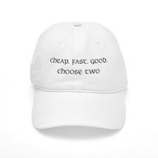 Cheap. Fast. Good. Baseball Cap