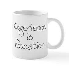 Experience is education Mug