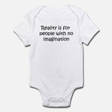Reality is for people... Infant Bodysuit