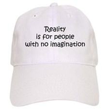 Reality is for people... Baseball Cap