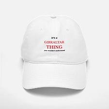 It's a Gibraltar thing, you wouldn't u Baseball Baseball Cap