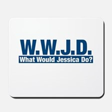 WWJD What Would Jessica Do? Mousepad