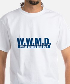 WWMD What Would Mel Do? Shirt