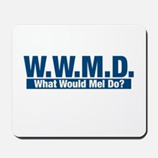 WWMD What Would Mel Do? Mousepad