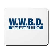 WWBD What Would Bill Do? Mousepad