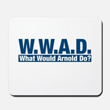 WWAD What Would Arnold Do? Mousepad