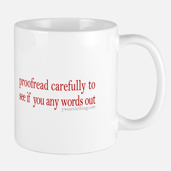 Proofread carefully Mug
