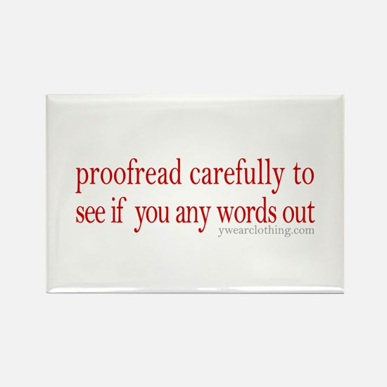Proofread carefully Rectangle Magnet