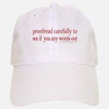 Proofread carefully Baseball Baseball Cap