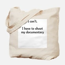 I can't...documentary Tote Bag