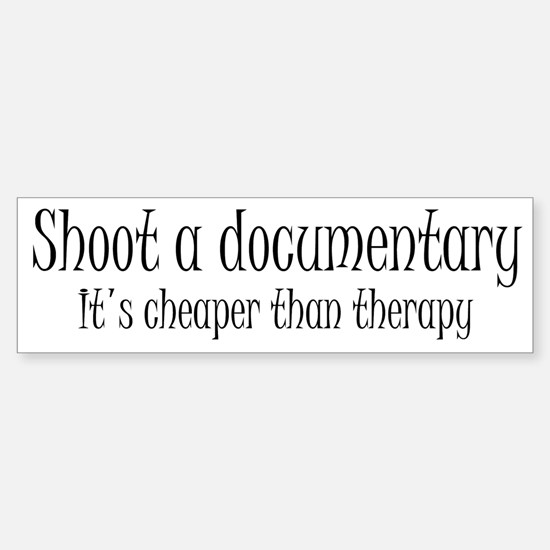 Documentary therapy Bumper Bumper Bumper Sticker
