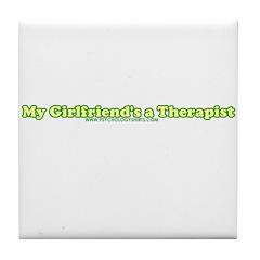My Girlfriend's A Therapist Tile Coaster