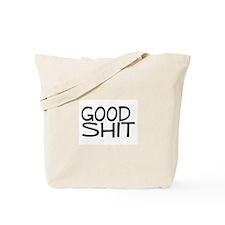 Good Shit Tote Bag