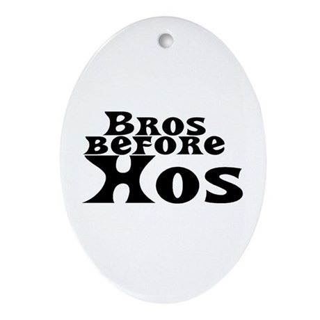 Bros Before Hos Oval Ornament
