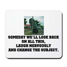 Someday we will... Mousepad