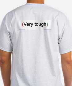 """Very tough"" (back) Ash Grey T-Shirt"