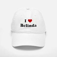 I Love Belinda Baseball Baseball Cap
