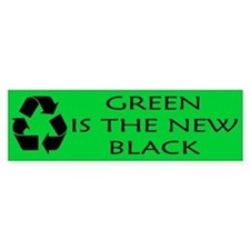 Green is the new Black Bumper Bumper Sticker