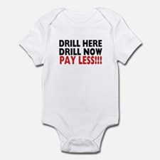 Drill Here, Drill Now, Pay Less!!! Infant Bodysuit
