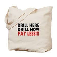 Drill Here, Drill Now, Pay Less!!! Tote Bag