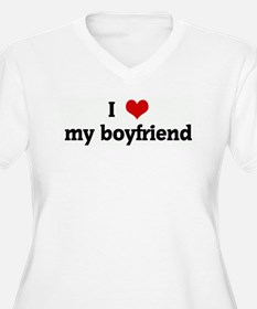 I Love my boyfriend T-Shirt