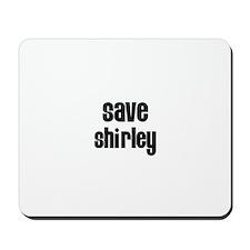 Save Shirley Mousepad