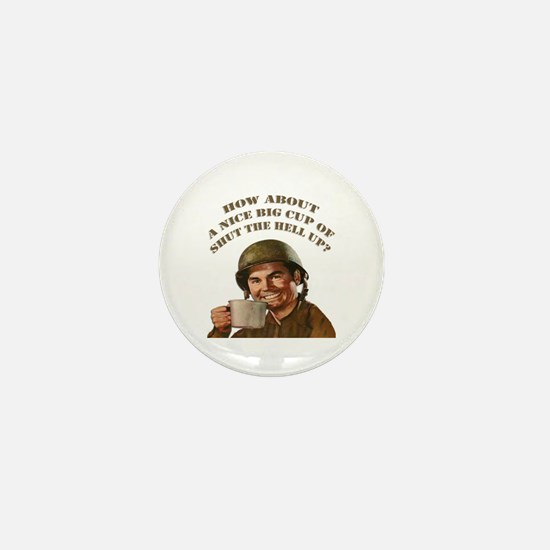 Cup Of Shut The Hell Up Mini Button