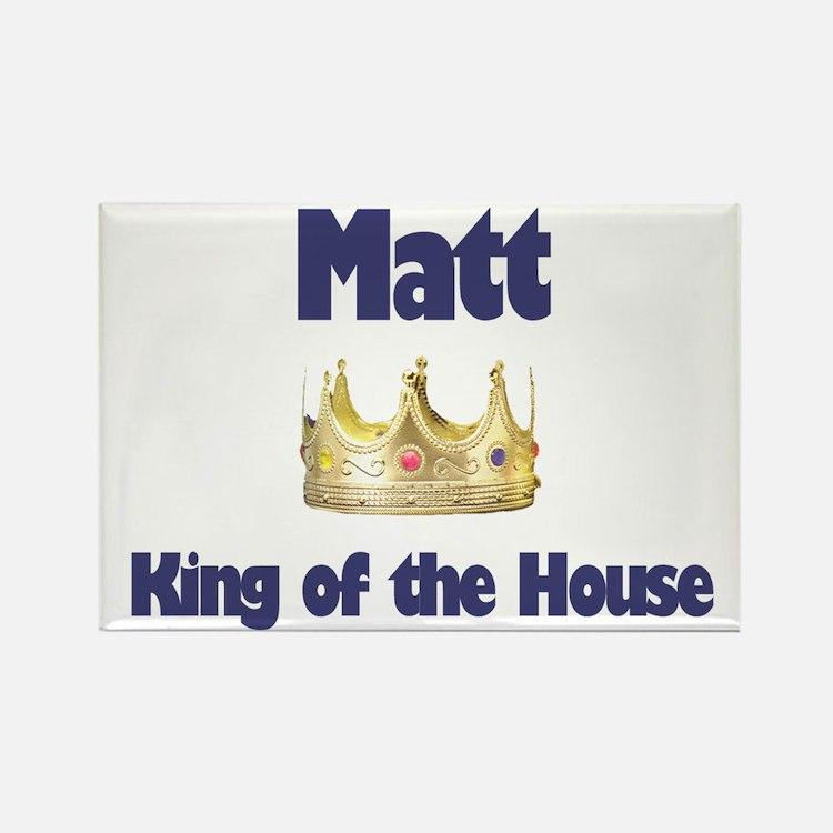 Matt - King of the House Rectangle Magnet