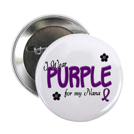 "I Wear Purple For My Nana 14 2.25"" Button (10 pack"