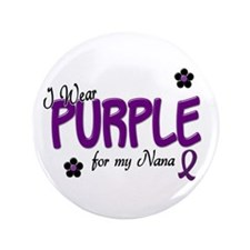 "I Wear Purple For My Nana 14 3.5"" Button"
