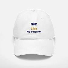 Mike - King of the House Baseball Baseball Cap