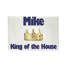 Mike - King of the House Rectangle Magnet