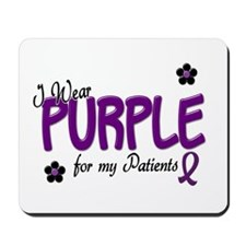I Wear Purple For My Patients 14 Mousepad