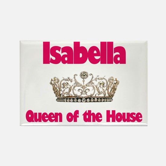 Isabella - Queen of the House Rectangle Magnet