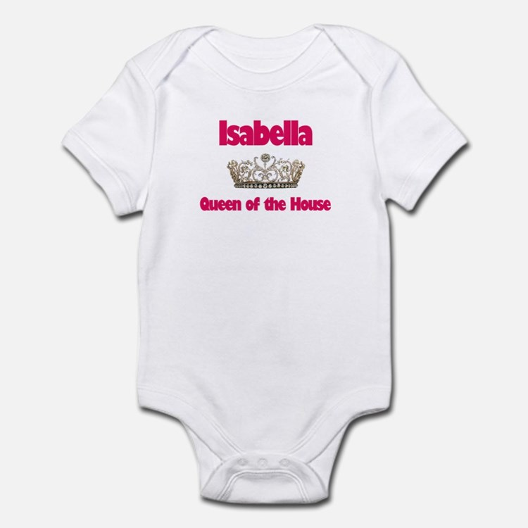 Isabella - Queen of the House Infant Bodysuit