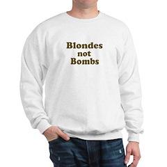 Blondes Not Bombs Sweatshirt