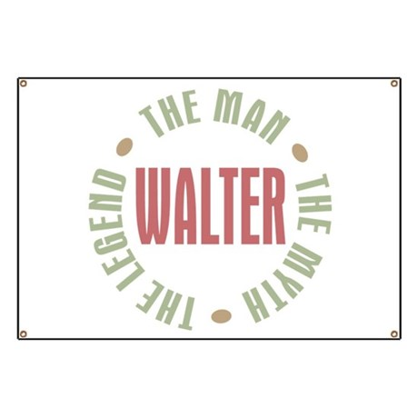 Walter Man Myth Legend Banner