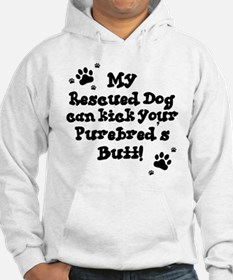 My Rescue Dog Can... Hoodie