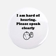 "3.5"" Button I am Hard of Hearing"