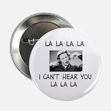 """La La La I cant hear... 2.25"""" Button"""