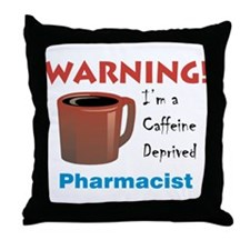 Caffeine Deprived Pharmacist Throw Pillow