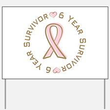 6 Year Breast Cancer Survivor Yard Sign