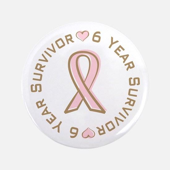"""6 Year Breast Cancer Survivor 3.5"""" Button"""