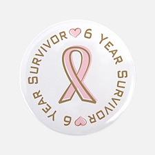 """6 Year Breast Cancer Survivor 3.5"""" Button (100 pac"""