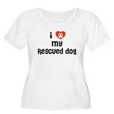 I love my Rescued Dog! T-Shirt