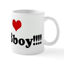 I Love My Bboy!!!! Mug