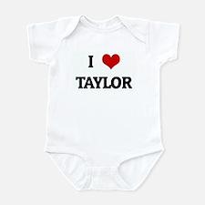 I Love TAYLOR Infant Bodysuit