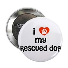 """I love my Rescued Dog! 2.25"""" Button"""