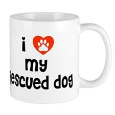 I love my Rescued Dog! Mug