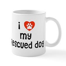 I love my Rescued Dog! Small Mug